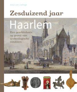 Voorkant van het boek Zesduizend jaar Haarlem.